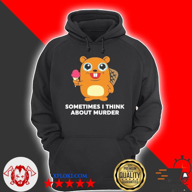 Sometimes I think about murder new 2021 s hoodie
