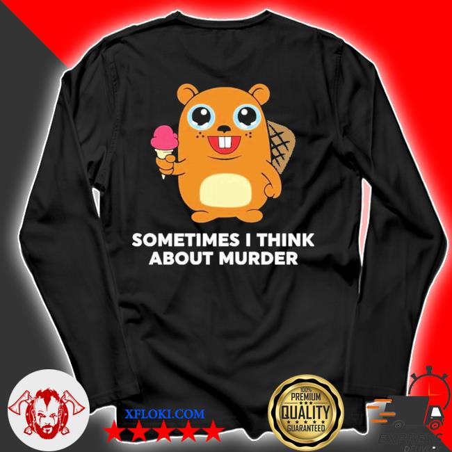 Sometimes I think about murder new 2021 s longsleeve