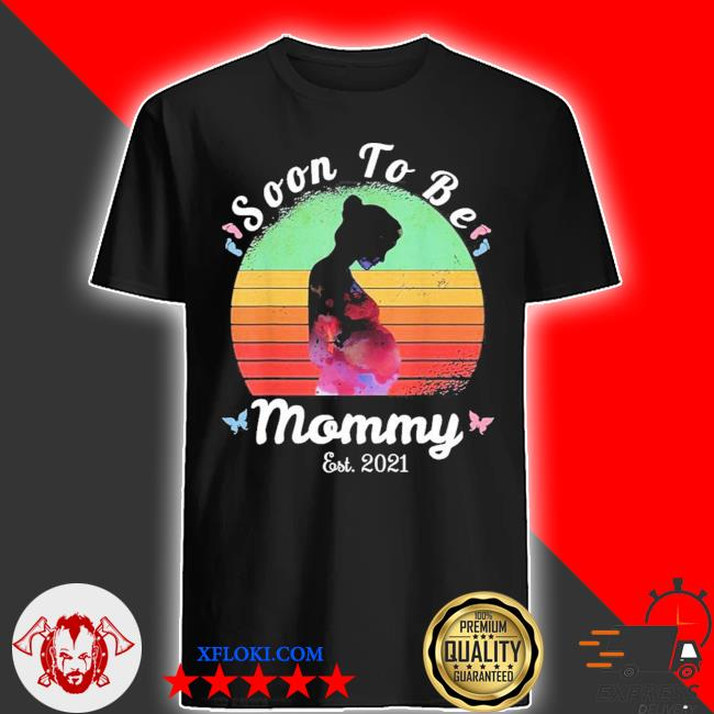Soon to be mommy 2021 mothers day pregnancy announcement new 2021 shirt