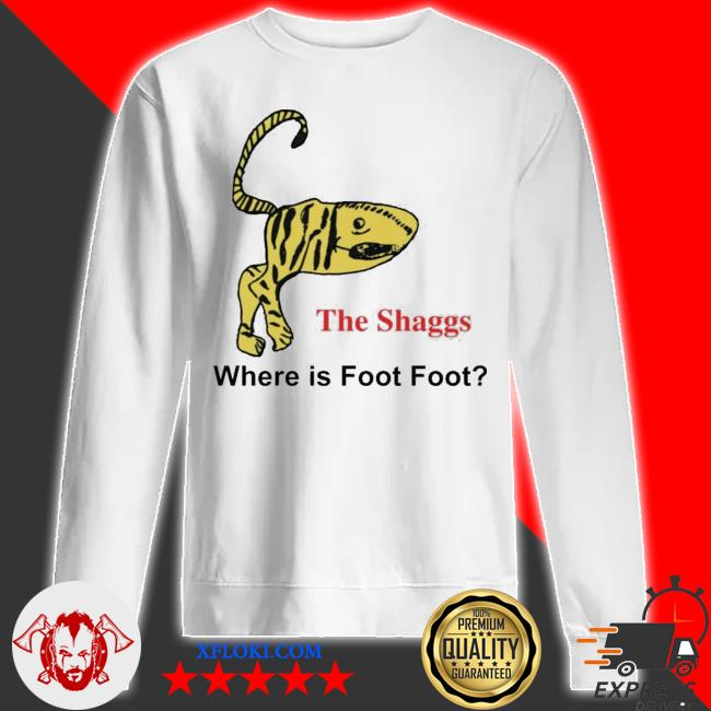 The shaggs where is foot foot new 2021 s sweatshirt