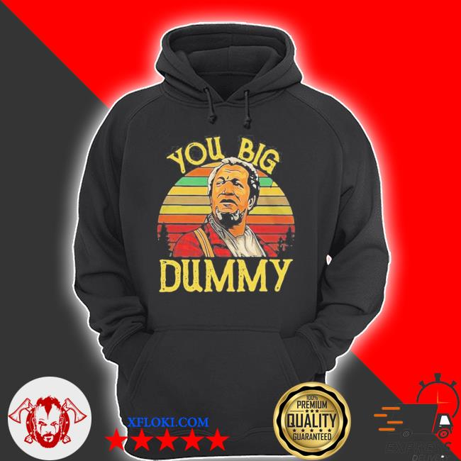 You big dummy new 2021 s hoodie