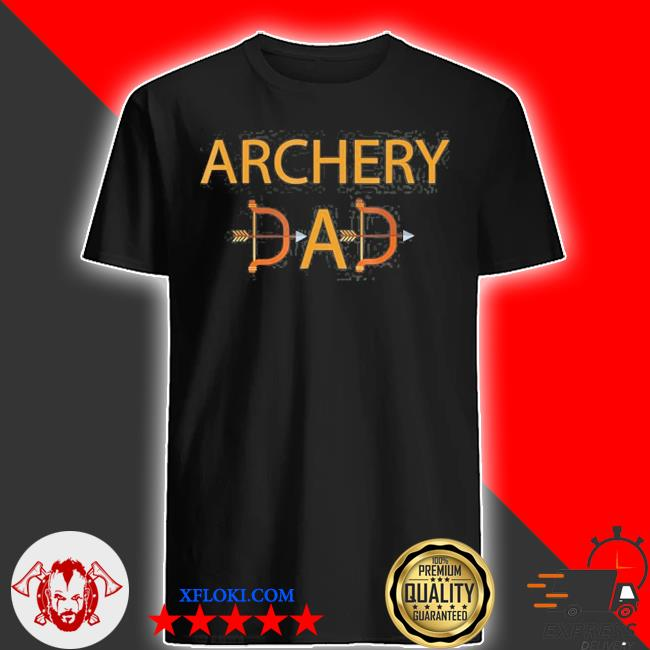 Archery dad with bow and arrows shirt