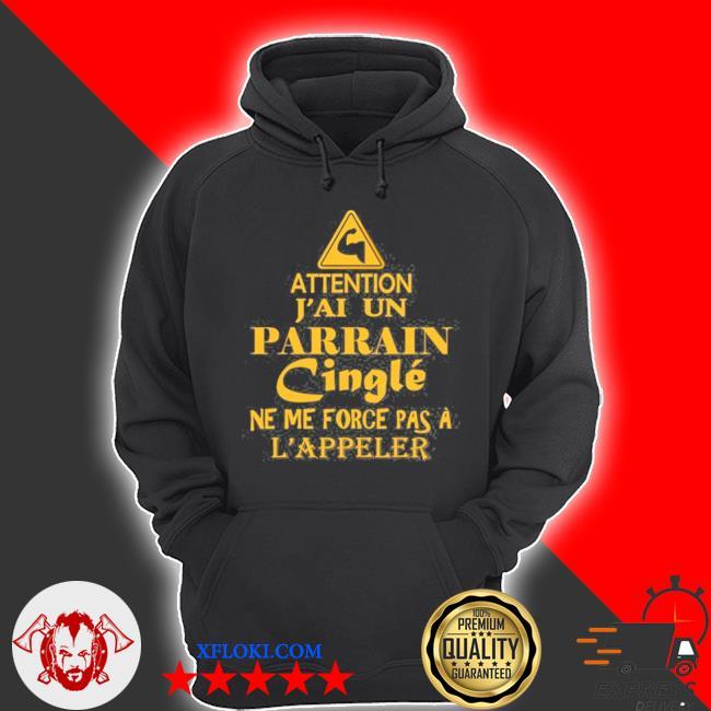 Attention j'aI un parrain cingle ne me force pas a l'appeler father's day triangle s hoodie