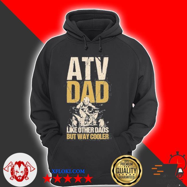 Atv dad like other dads but way cooler quad vintage motor s hoodie