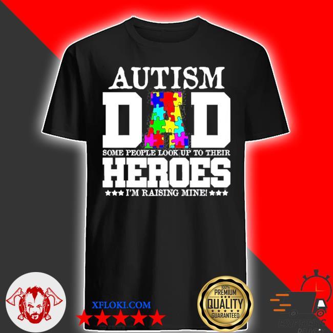 Autism dadmy son is my heroautism awareness shirt