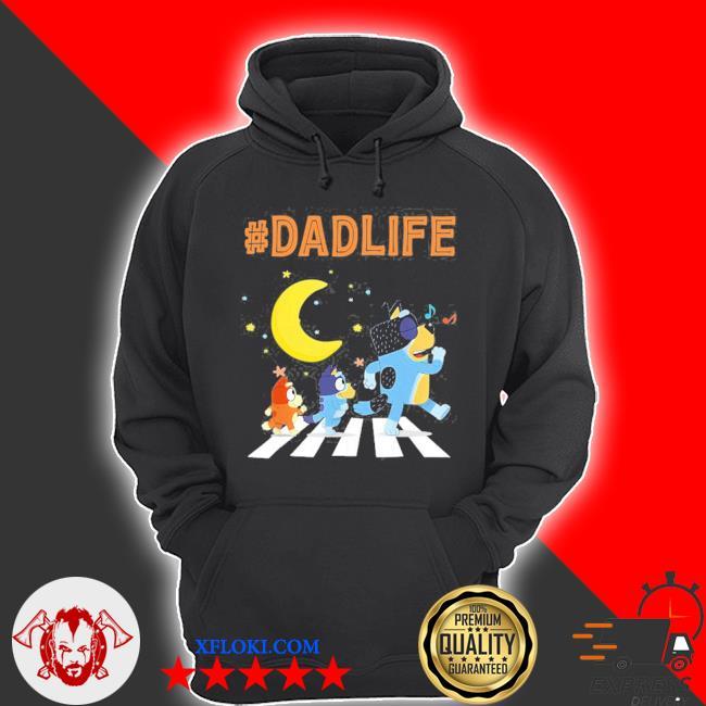 B.l.u.e.y dad family lover in my life s hoodie