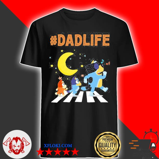 B.l.u.e.y dad family lover in my life shirt