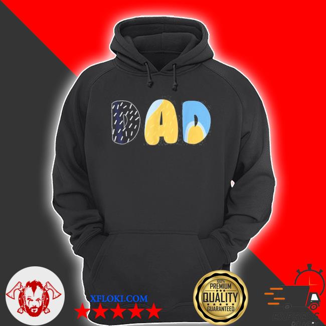 B.luey dad for daddy's on father's day bandit s hoodie