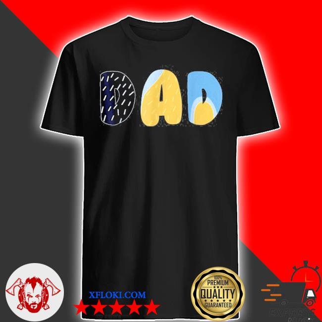 B.luey dad for daddy's on father's day bandit shirt