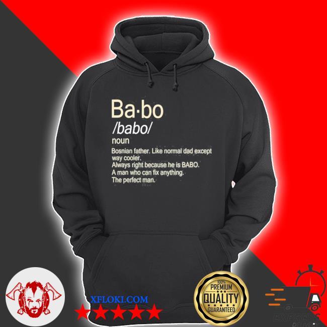 Babo bosnian dad s hoodie