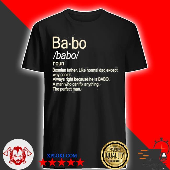 Babo bosnian dad shirt