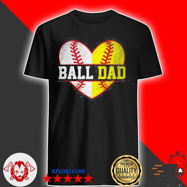 Ball dad softball baseball for men father day shirt