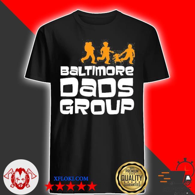 Baltimore dads group shirt