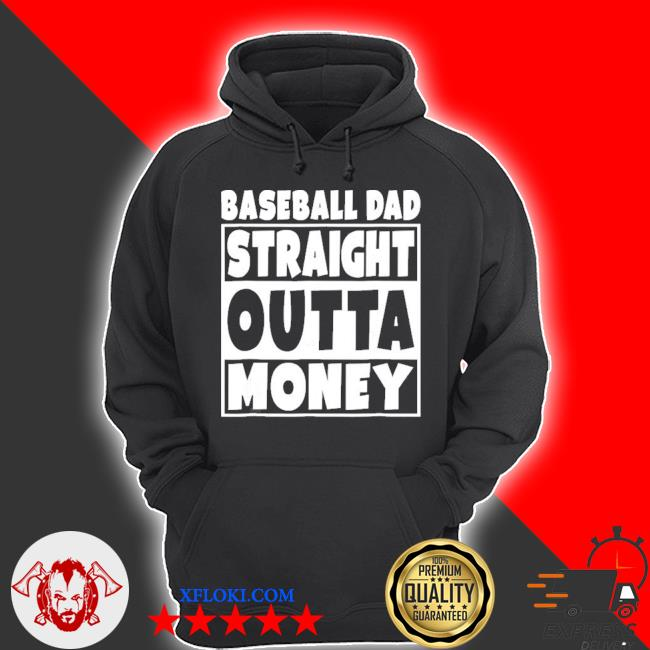 Baseball dad straight out of money funny father s hoodie