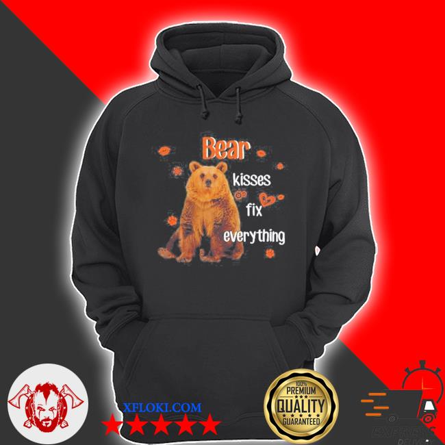 Bear kisses fix everything for animal lover s hoodie