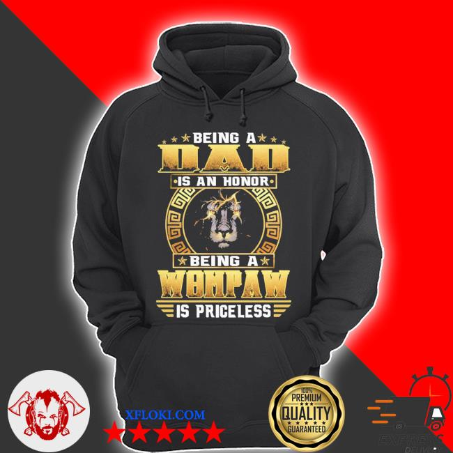 Being a dad is an honor lion woman s hoodie
