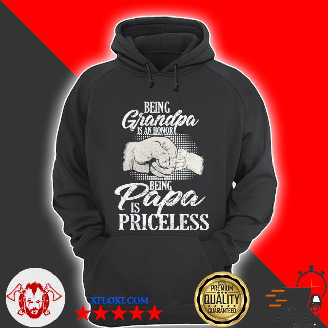 Being grandpa is an honor being papa is priceless father's day classic s hoodie