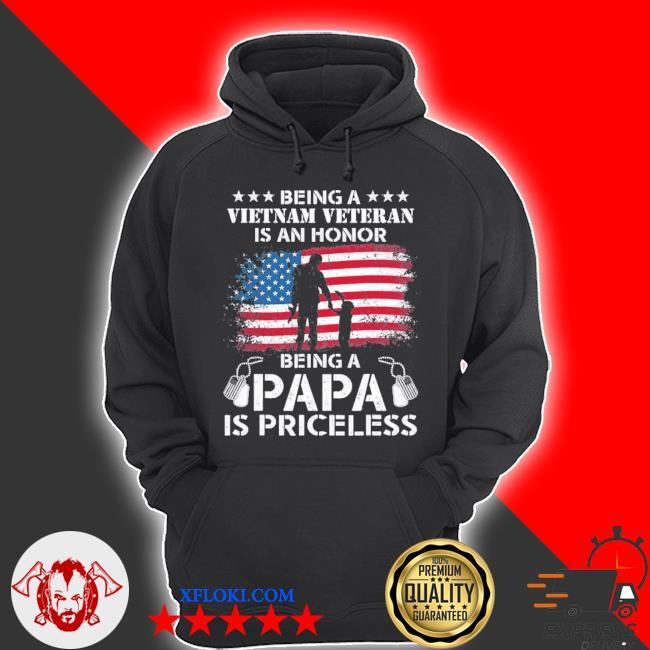 Being Vietnam veteran is an honor papa is priceless s hoodie