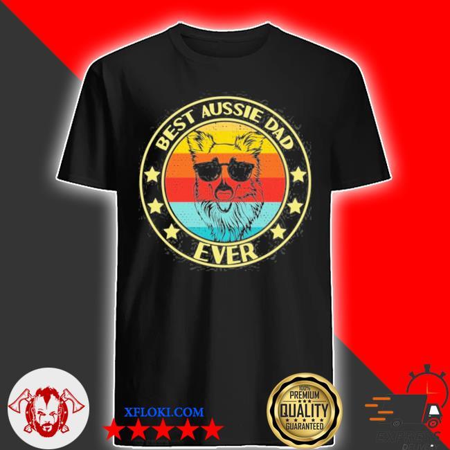 Best aussie dad funny Australian Shepherd dad lover gifts shirt