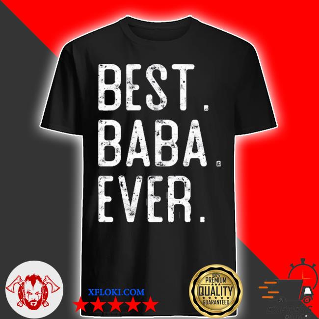 Best baba ever father's day gift for baba shirt