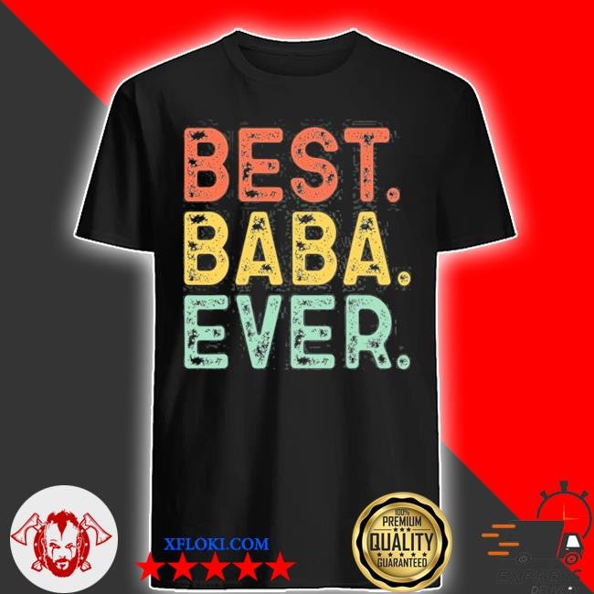 Best baba ever funny gift cool vintage retro father's day shirt