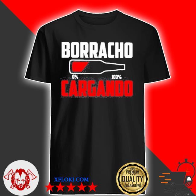 Borracho cargando beer 0 to 100 shirt