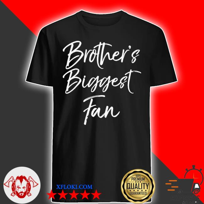 Cute soccer sister gift sibling brothers biggest fan new 2021 shirt