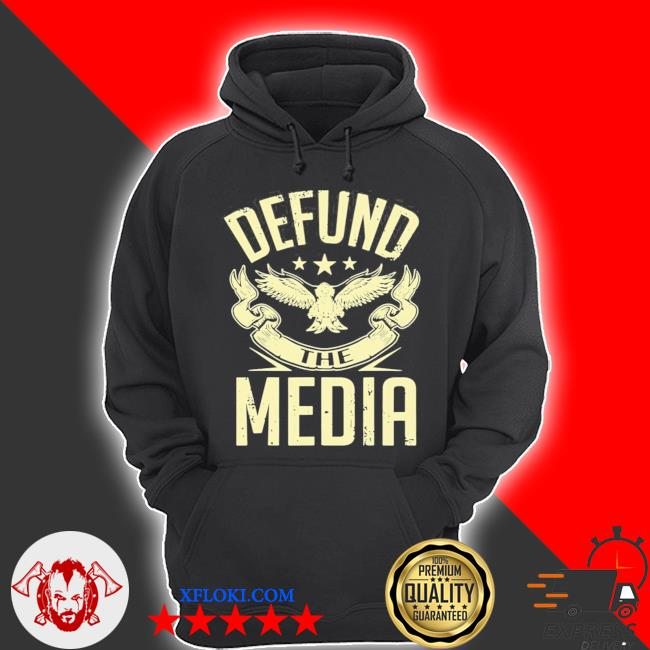 Defund the media no to fake news protest propaganda s hoodie