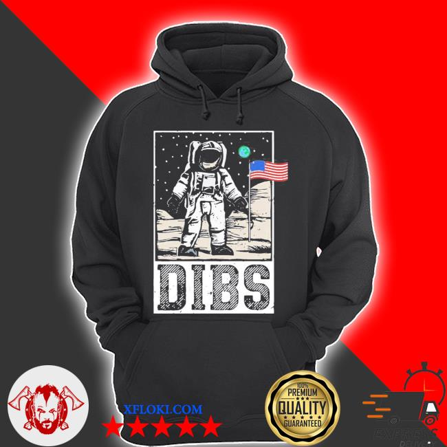 Dibs astronaut moon landing funny patriotic usa flag new 2021 s hoodie