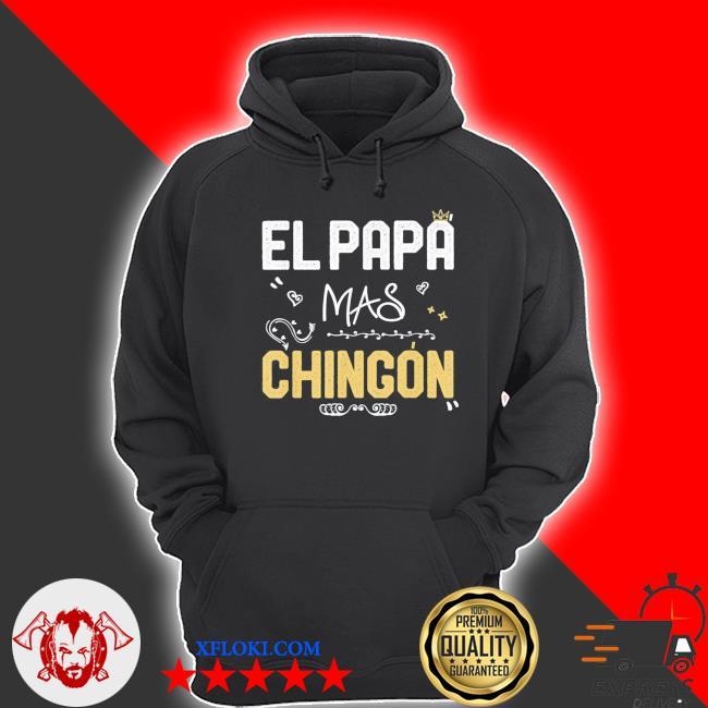 El papa mas chingon spanish dad cool birthday classic s hoodie