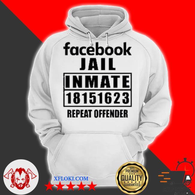 Facebook jail inmate 18151623 repeat offender s hoodie