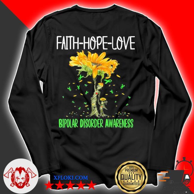 Faith hope love bipolar disorder awareness new 2021 s longsleeve