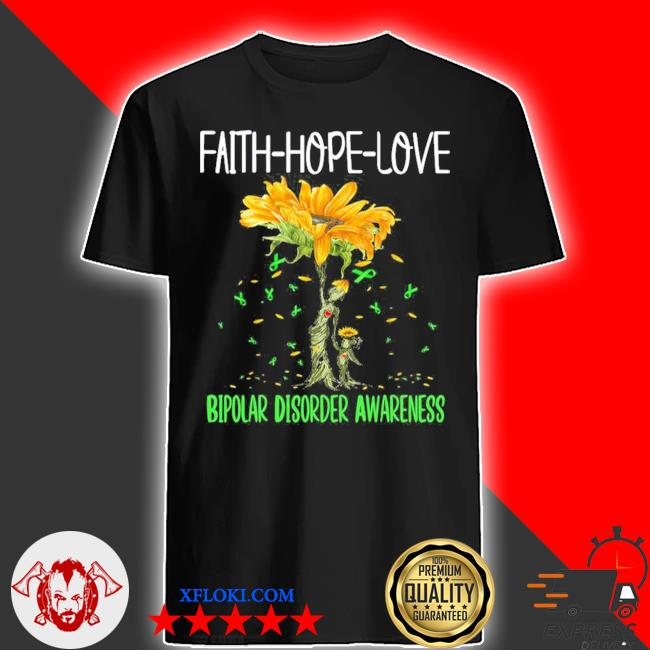 Faith hope love bipolar disorder awareness new 2021 shirt