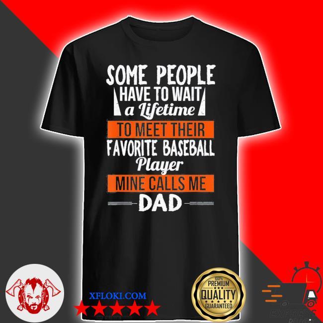 Favorite baseball player calls me dad shirts fathers day classic shirt