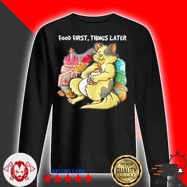 Food first things later foodie nerd geek pizza cat katze new 2021 s sweater