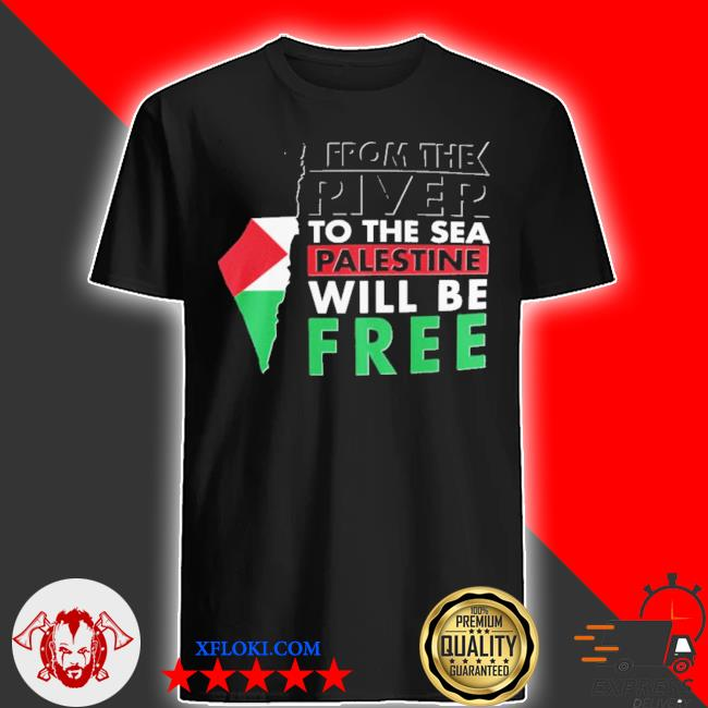From the river to the sea palestine will be free shirt