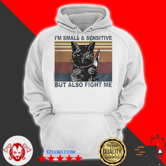 Funny black cat yakuza I'm small and sensitive but also fight me s hoodie
