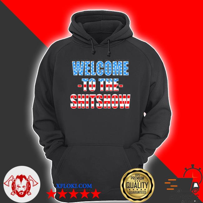 Funny welcome to the shitshow usa flag us show design new 2021 s hoodie