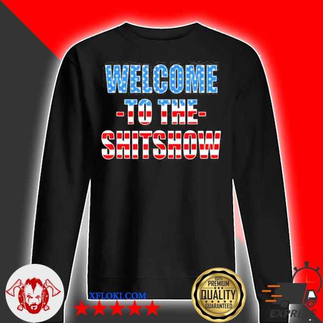 Funny welcome to the shitshow usa flag us show design new 2021 s sweater