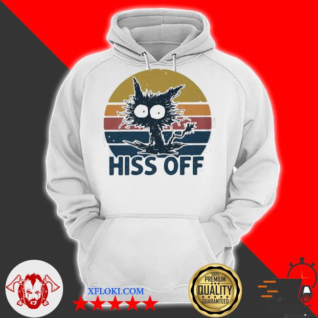Hiss off cat vintage new 2021 s hoodie