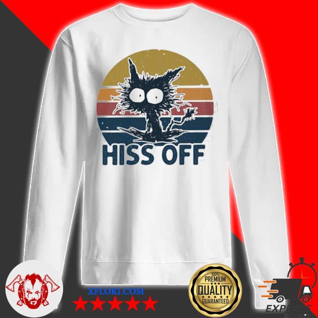 Hiss off cat vintage new 2021 s sweatshirt