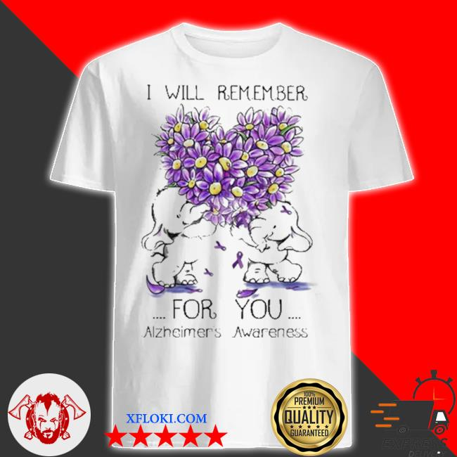 I will remember for you alzheimer's awareness elephant heart flower shirt
