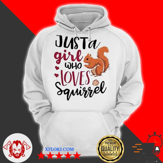 Just a girl who loves squirrel s hoodie