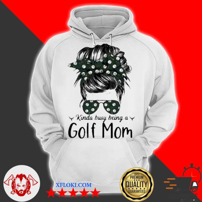 Kinda busy being a golf mom new 2021 s hoodie