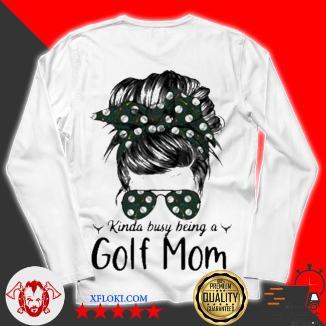 Kinda busy being a golf mom new 2021 s unisex longsleeve
