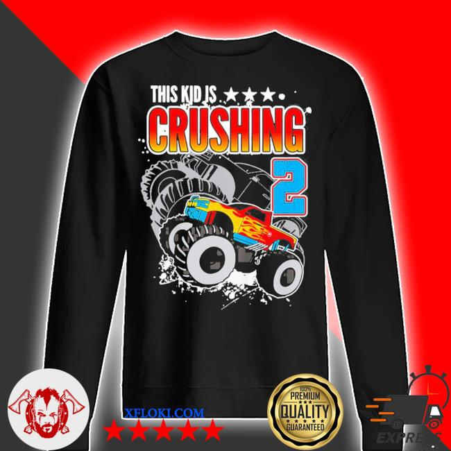 Kinder monster truck birthday this kid's crushing 2 years old new 2021 s sweater