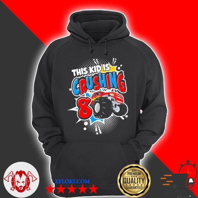 Kinder monster truck birthday this kid's crushing 8 years old new 2021 s hoodie