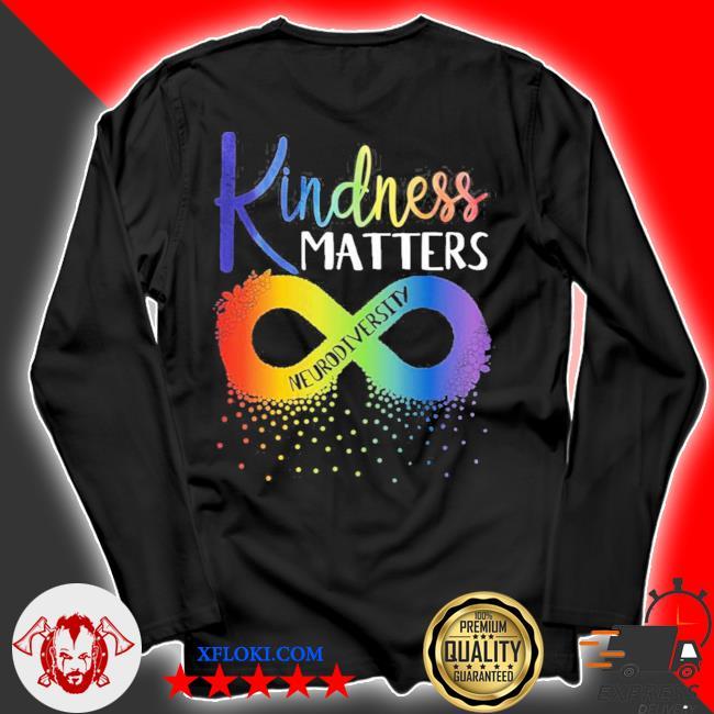 Kindness matters neurodiversity rainbow infinity flower autism awareness new 2021 s longsleeve