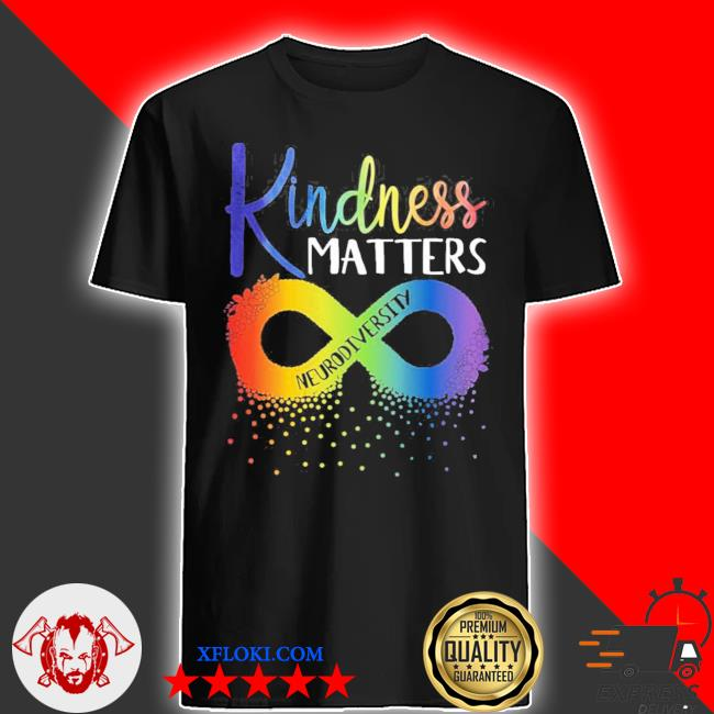 Kindness matters neurodiversity rainbow infinity flower autism awareness new 2021 shirt