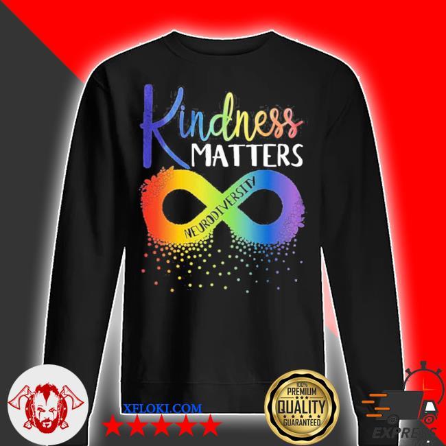 Kindness matters neurodiversity rainbow infinity flower autism awareness new 2021 s sweater